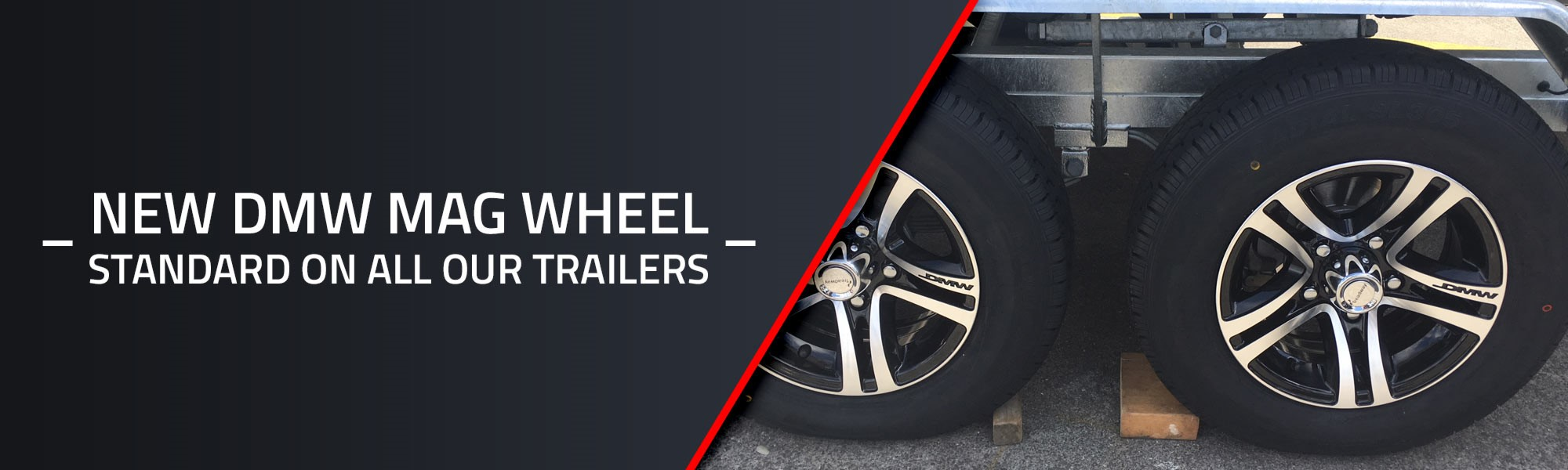 DMW Trailers - NEW DMW MAG Wheel is Standard on all our trailers